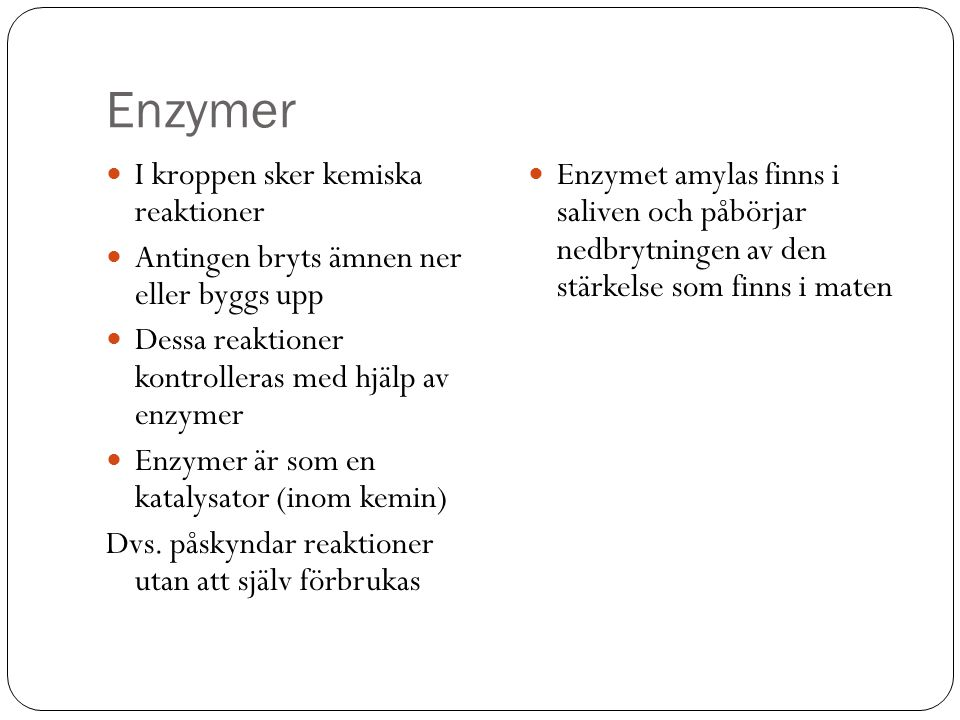 Enzymer I kroppen sker kemiska reaktioner