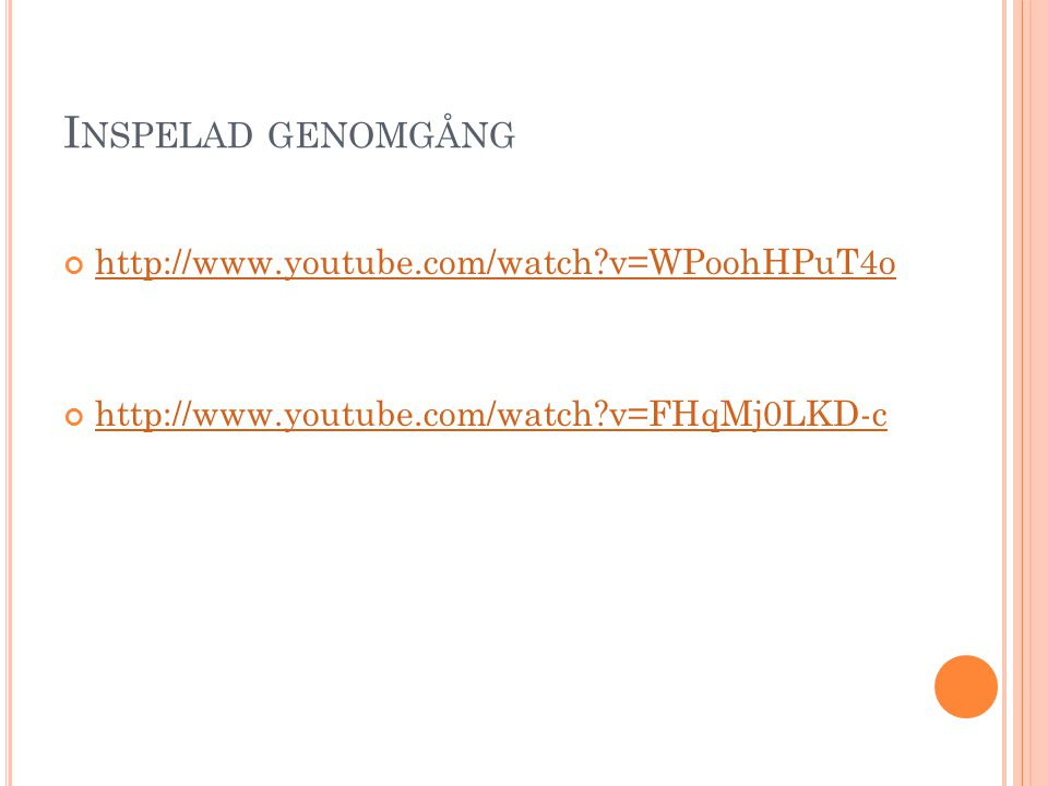 Inspelad genomgång http://www.youtube.com/watch v=WPoohHPuT4o