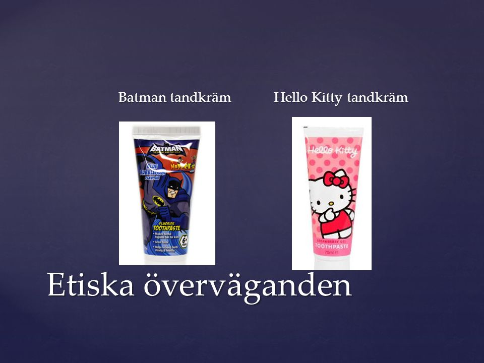 Batman tandkräm Hello Kitty tandkräm