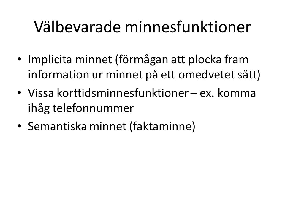 Välbevarade minnesfunktioner