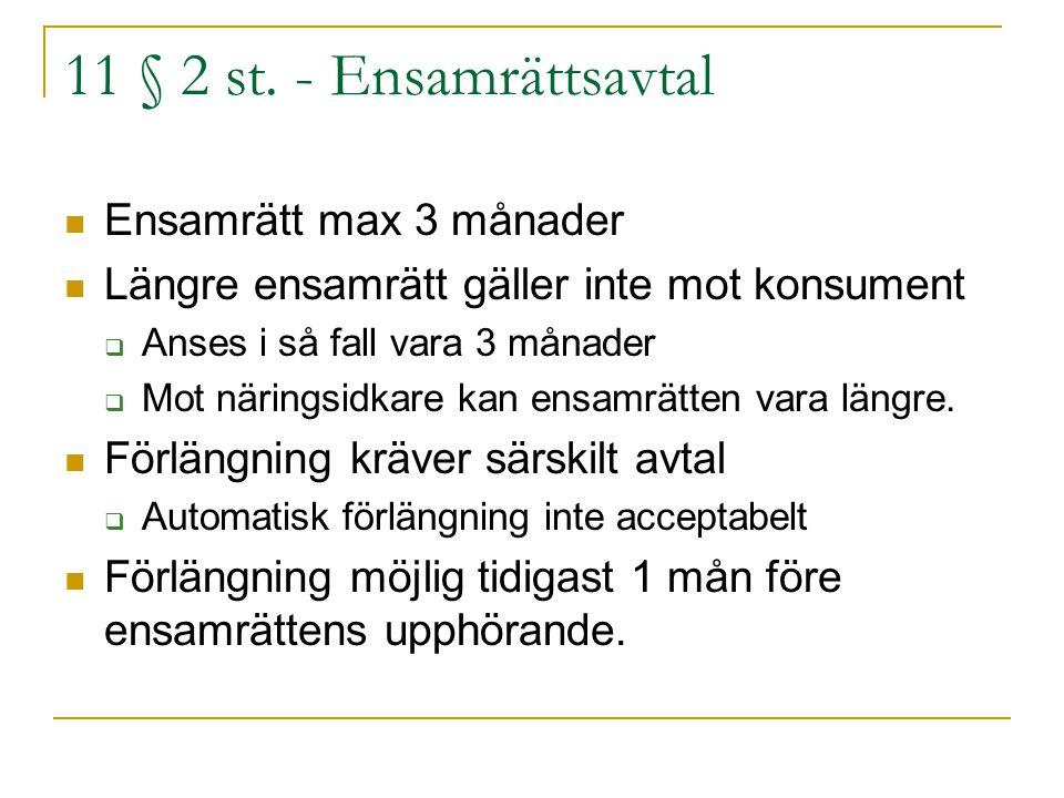 11 § 2 st. - Ensamrättsavtal Ensamrätt max 3 månader