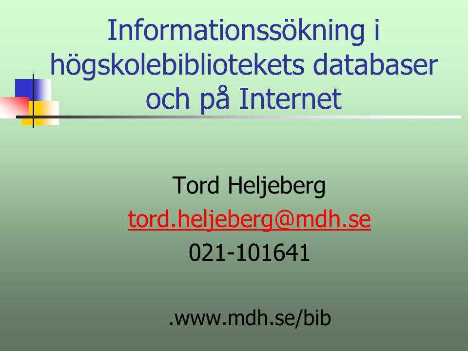 Informationssökning i högskolebibliotekets databaser och på Internet