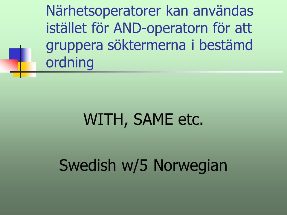 WITH, SAME etc. Swedish w/5 Norwegian