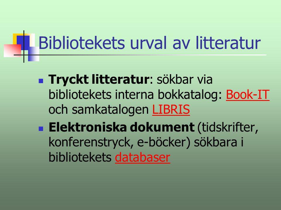 Bibliotekets urval av litteratur