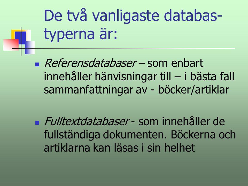 De två vanligaste databas-typerna är: