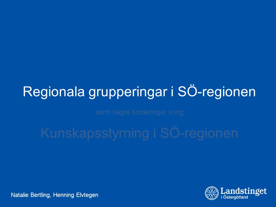Regionala grupperingar i SÖ-regionen Kunskapsstyrning i SÖ-regionen