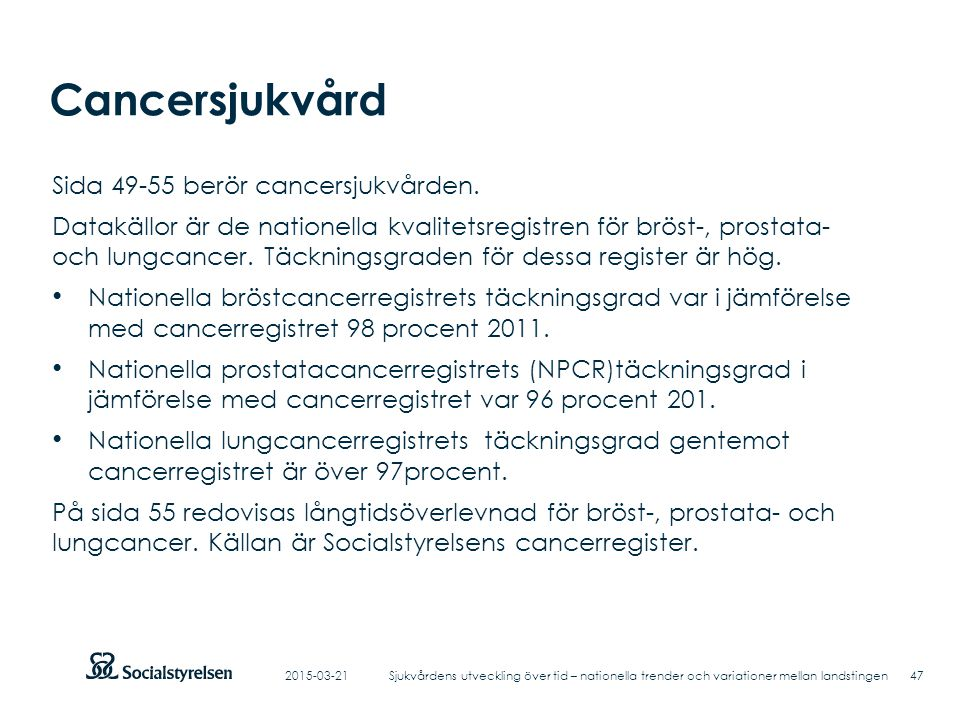 Cancersjukvård Sida 49-55 berör cancersjukvården.