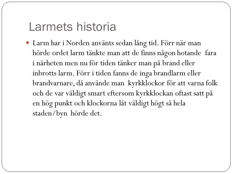 Larmets historia