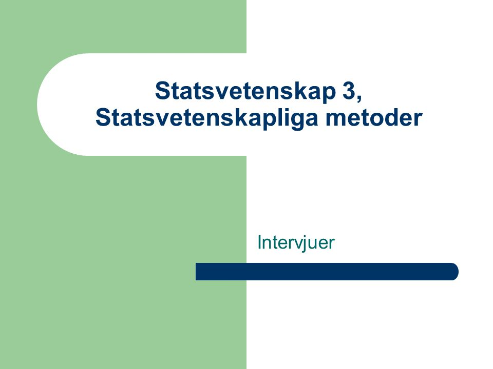 Statsvetenskap 3, Statsvetenskapliga metoder