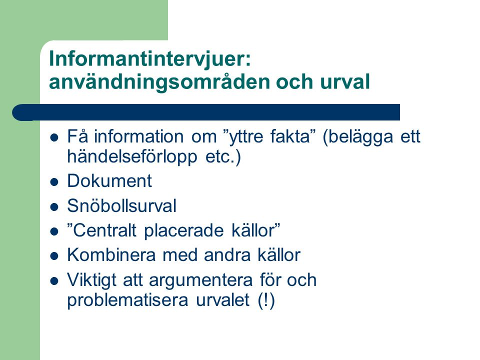 Informantintervjuer: användningsområden och urval