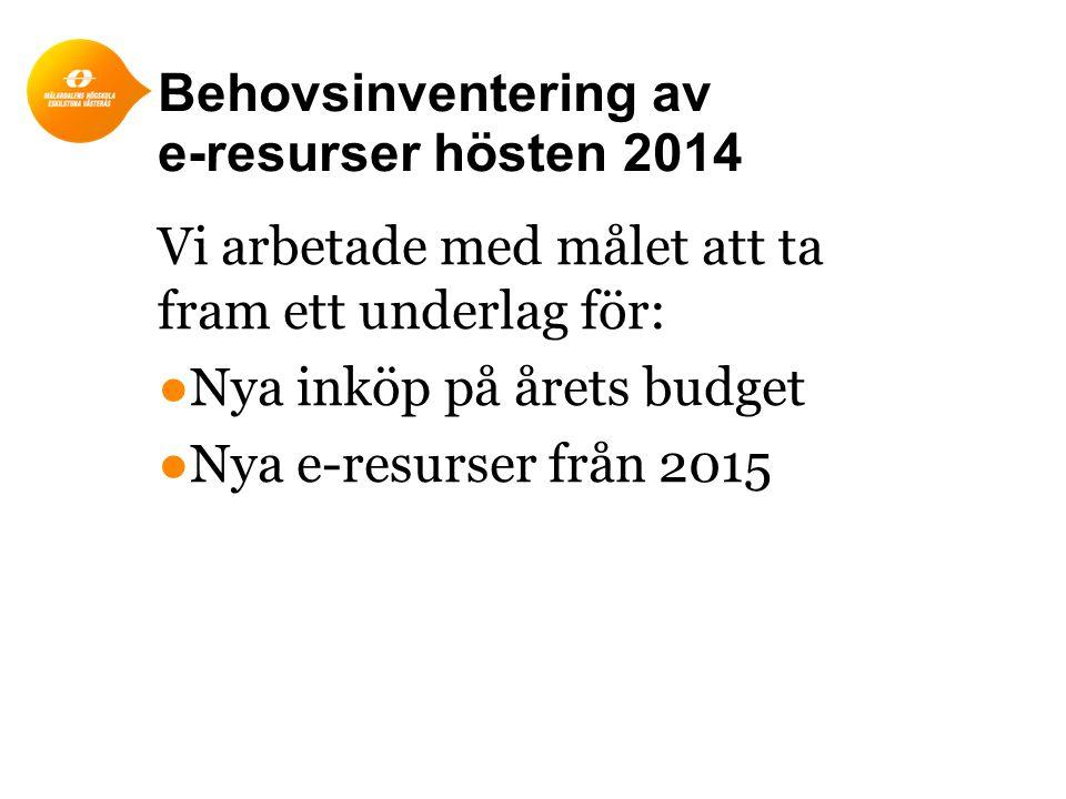 Behovsinventering av e-resurser hösten 2014