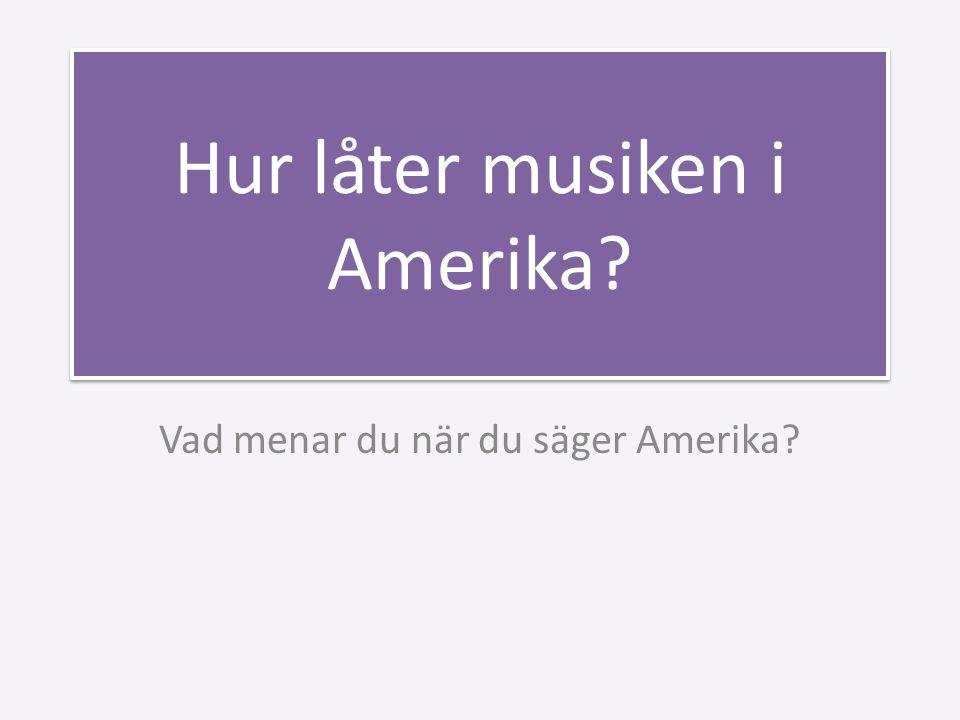Hur låter musiken i Amerika