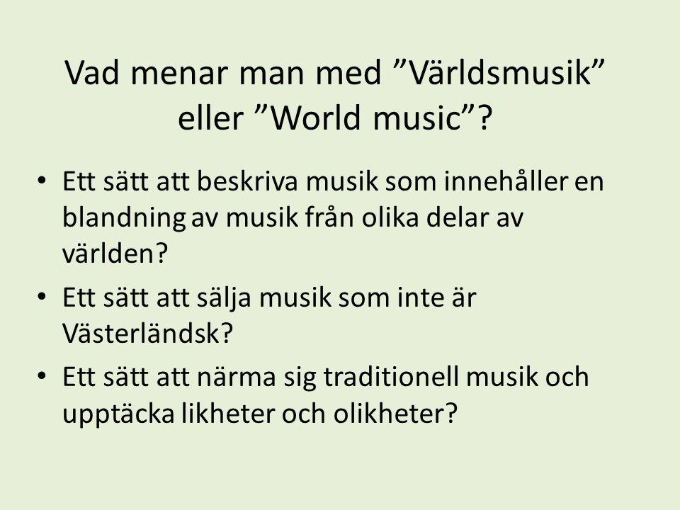 Vad menar man med Världsmusik eller World music