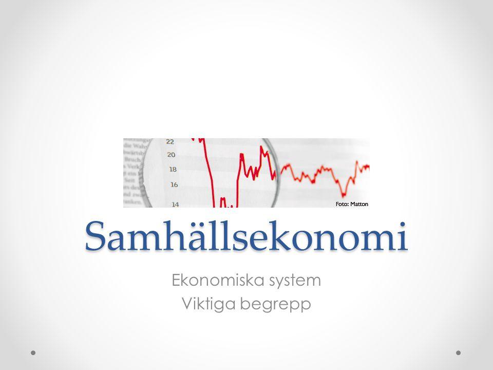 Ekonomiska system Viktiga begrepp