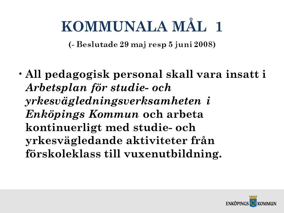 KOMMUNALA MÅL 1 (- Beslutade 29 maj resp 5 juni 2008)