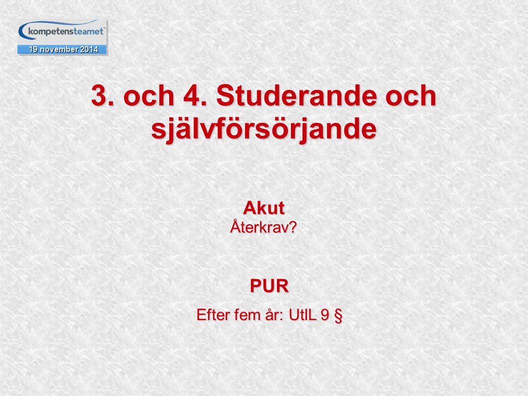 3. och 4. Studerande och självförsörjande