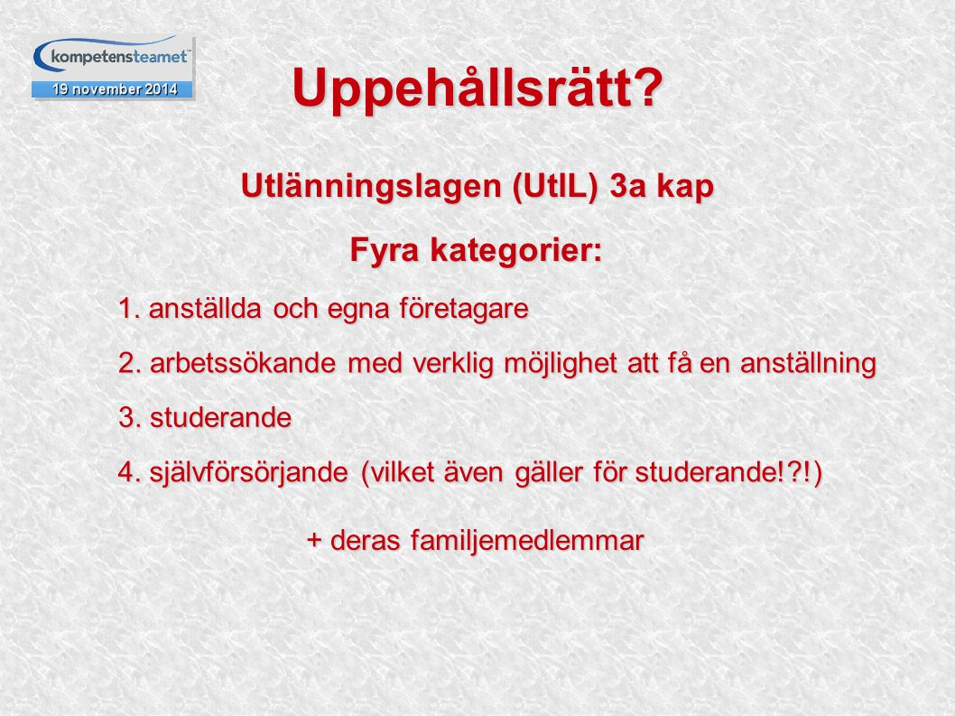 Utlänningslagen (UtlL) 3a kap