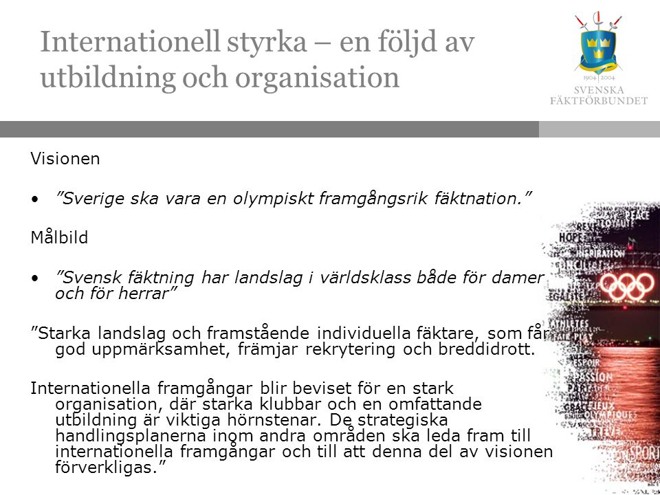 Internationell styrka – en följd av utbildning och organisation