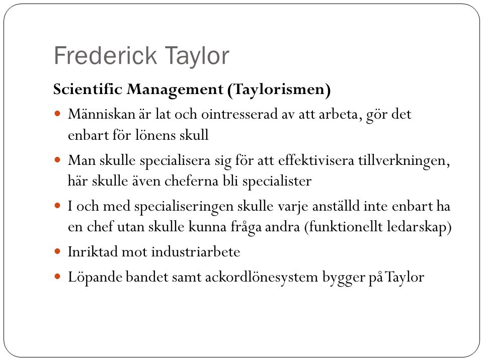 Frederick Taylor Scientific Management (Taylorismen)