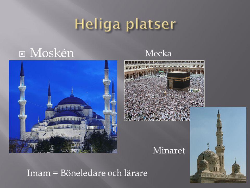 Heliga platser Moskén Mecka Minaret Imam = Böneledare och lärare