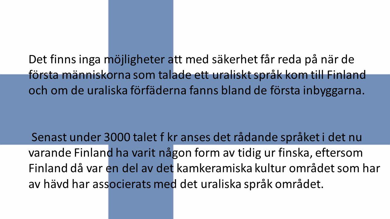 Det finns inga möjligheter att med säkerhet får reda på när de första människorna som talade ett uraliskt språk kom till Finland och om de uraliska förfäderna fanns bland de första inbyggarna.