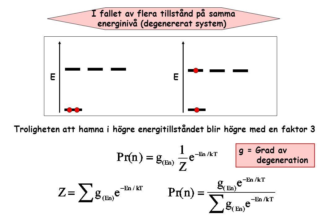 I fallet av flera tillstånd på samma energinivå (degenererat system)