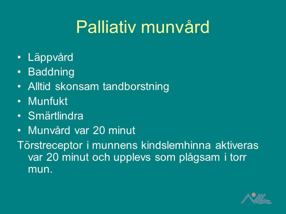 Palliativ munvård Läppvård Baddning Alltid skonsam tandborstning