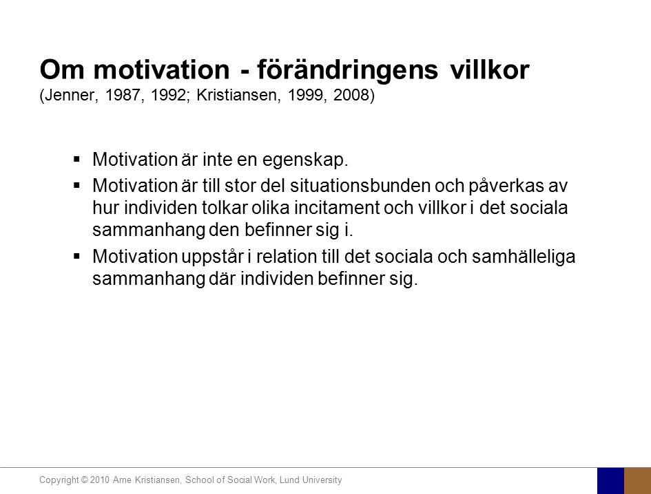 Om motivation - förändringens villkor (Jenner, 1987, 1992; Kristiansen, 1999, 2008)