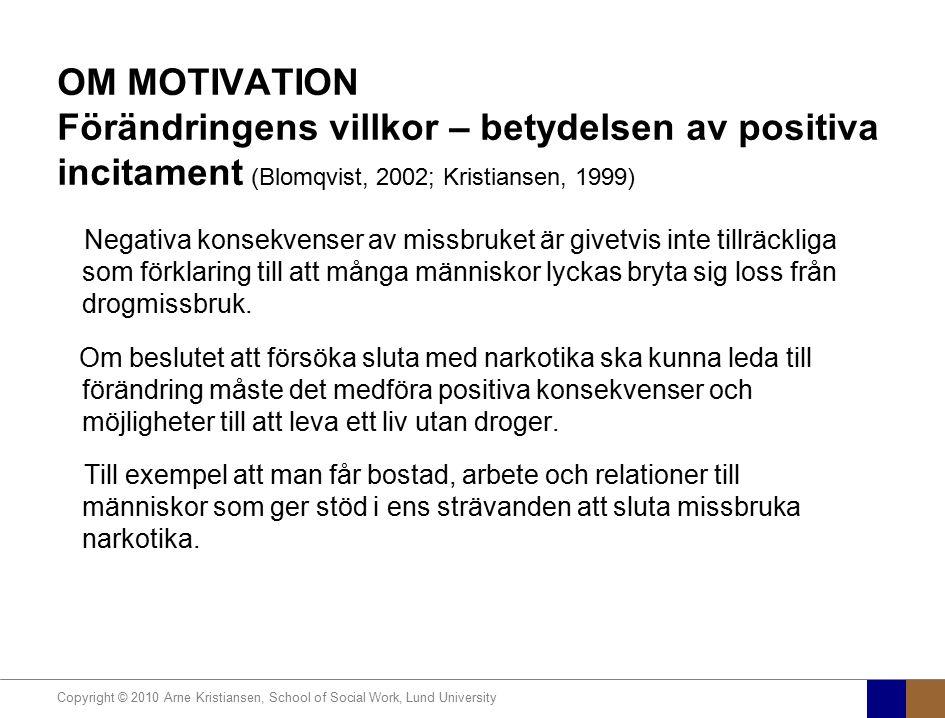 OM MOTIVATION Förändringens villkor – betydelsen av positiva incitament (Blomqvist, 2002; Kristiansen, 1999)