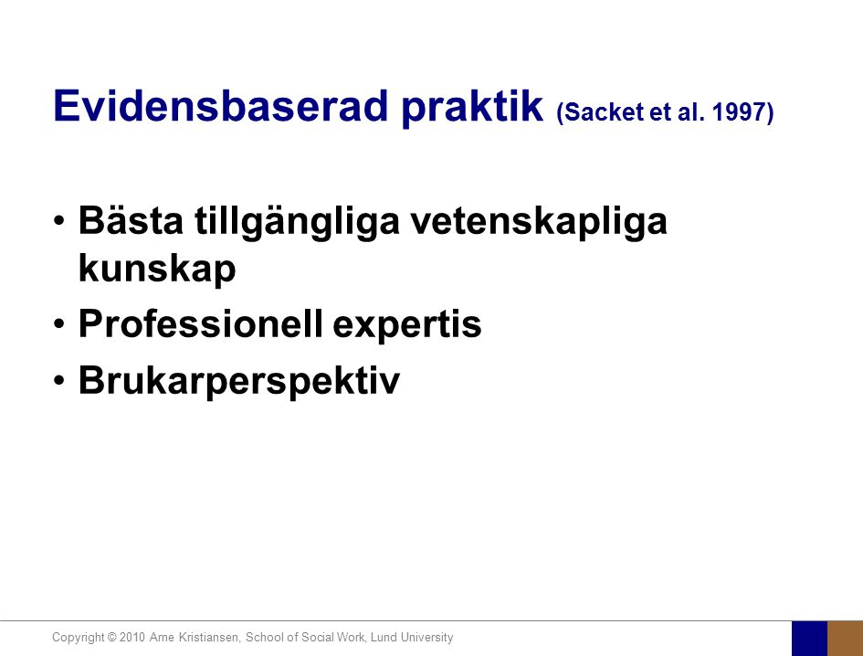 Evidensbaserad praktik (Sacket et al. 1997)