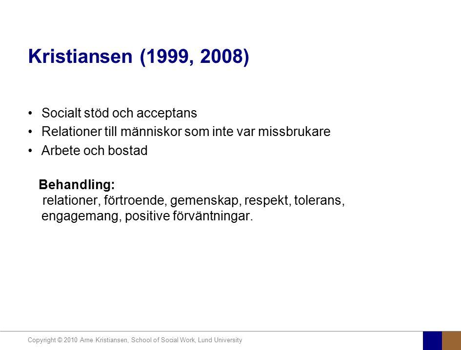 Kristiansen (1999, 2008) Socialt stöd och acceptans