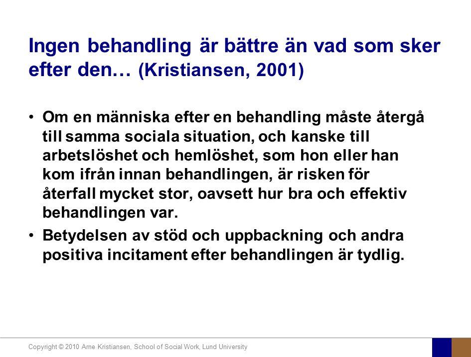 Ingen behandling är bättre än vad som sker efter den… (Kristiansen, 2001)