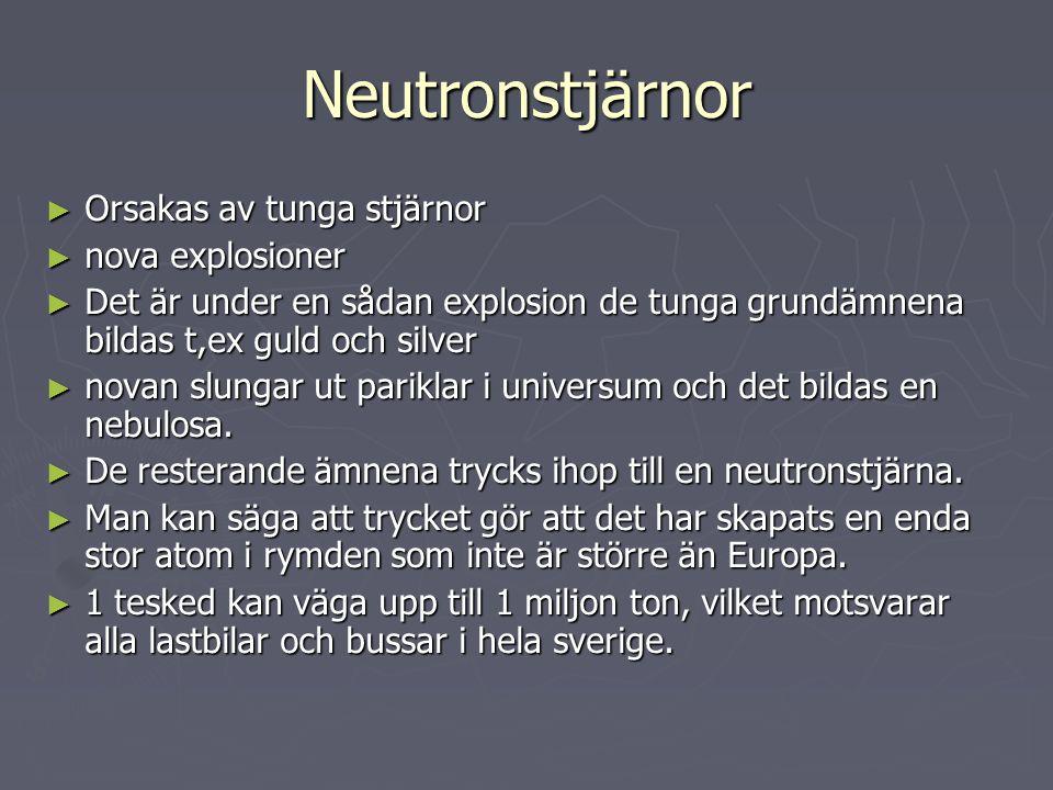 Neutronstjärnor Orsakas av tunga stjärnor nova explosioner