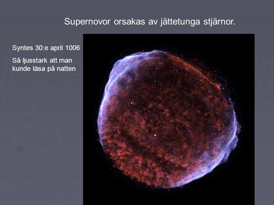 Supernovor orsakas av jättetunga stjärnor.