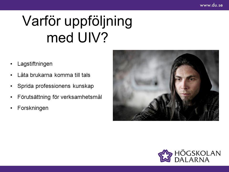 Varför uppföljning med UIV