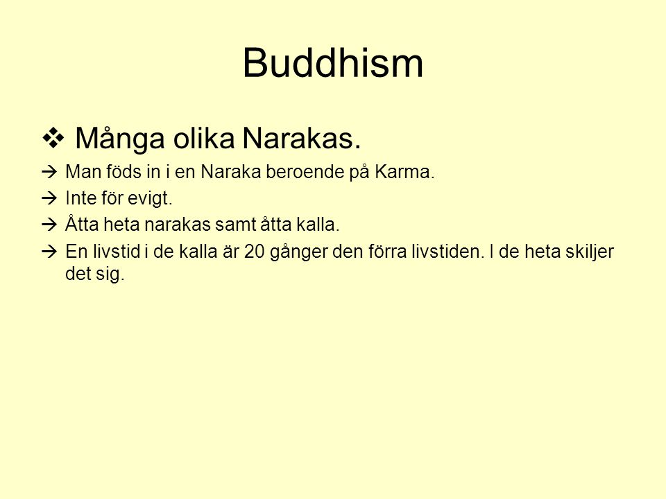 Buddhism Många olika Narakas.
