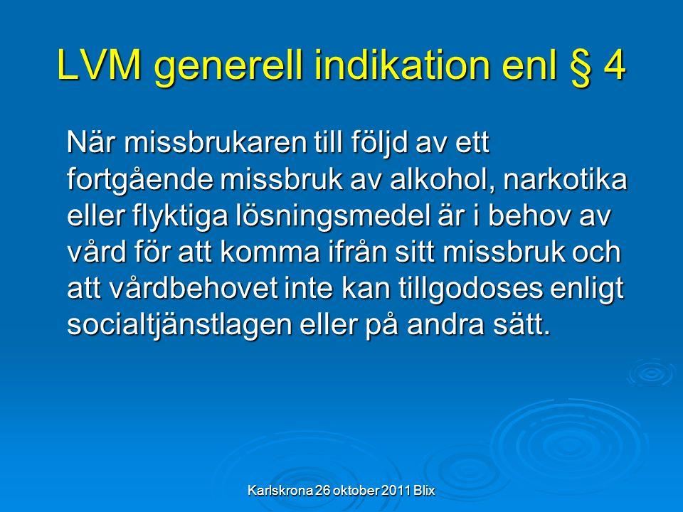 LVM generell indikation enl § 4