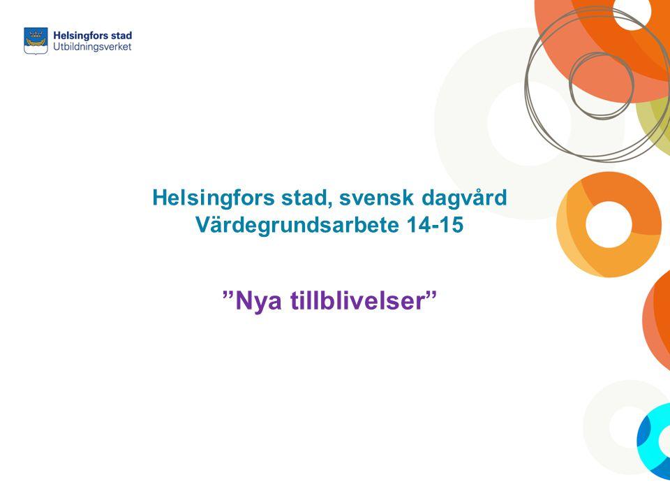 Helsingfors stad, svensk dagvård Värdegrundsarbete 14-15