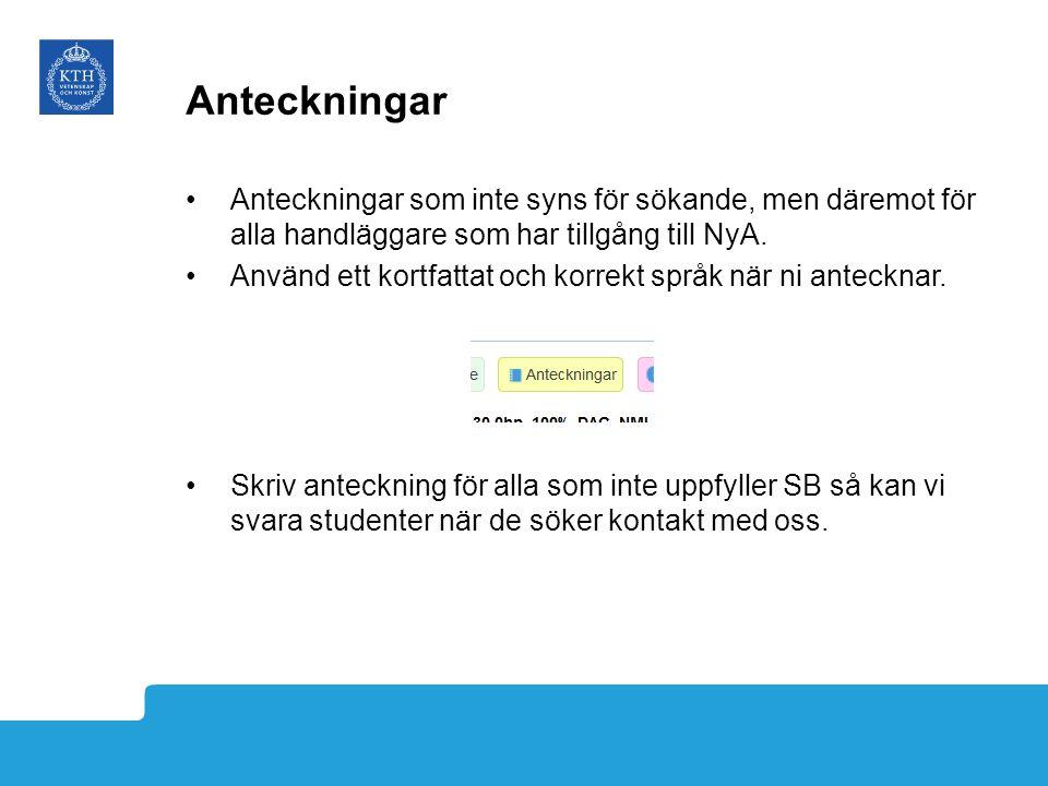 Anteckningar Anteckningar som inte syns för sökande, men däremot för alla handläggare som har tillgång till NyA.