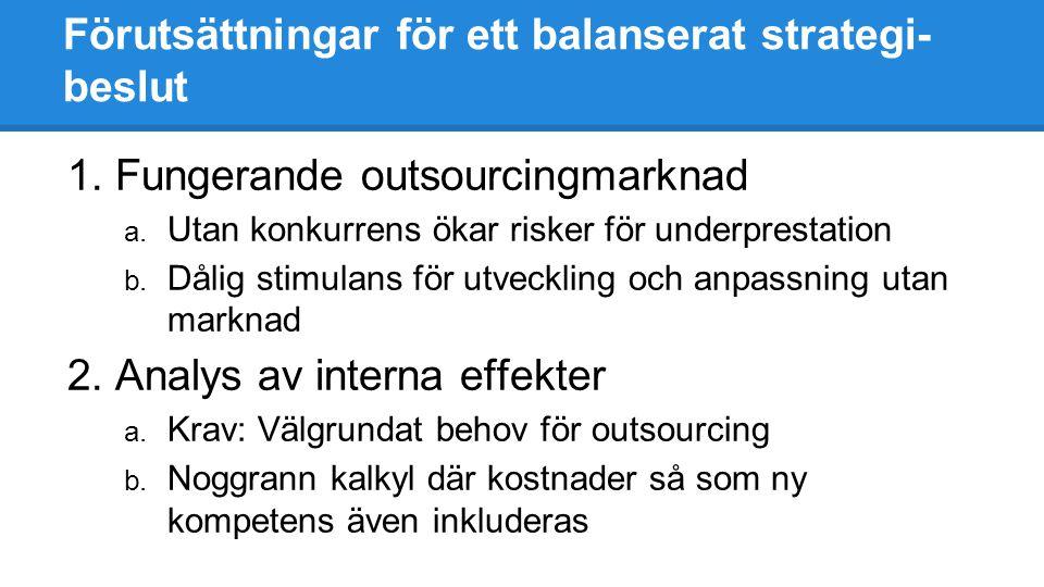 Förutsättningar för ett balanserat strategi- beslut
