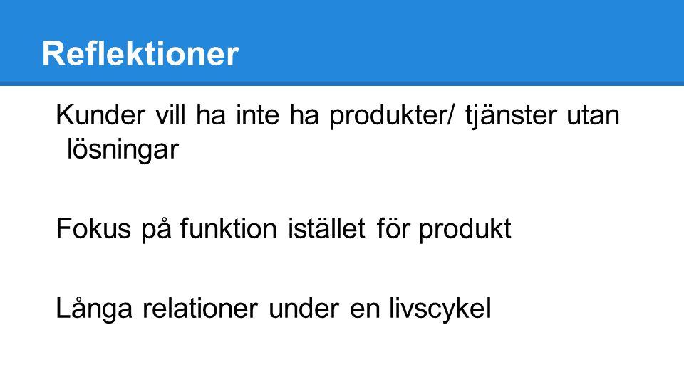 Reflektioner Kunder vill ha inte ha produkter/ tjänster utan lösningar
