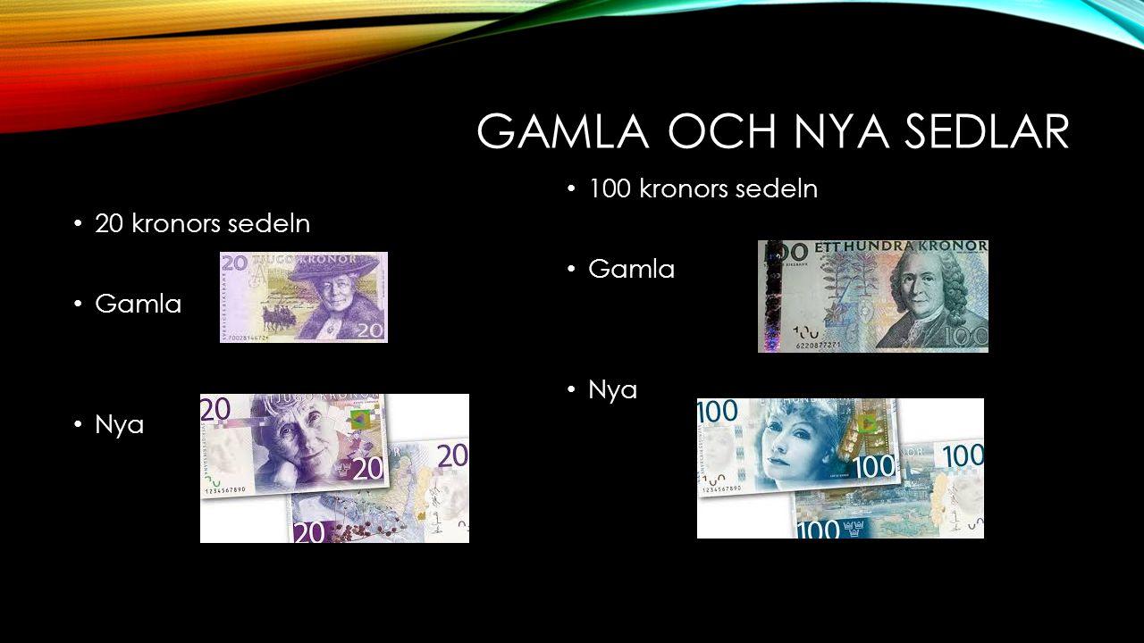 Gamla och nya sedlar 100 kronors sedeln Gamla Nya 20 kronors sedeln