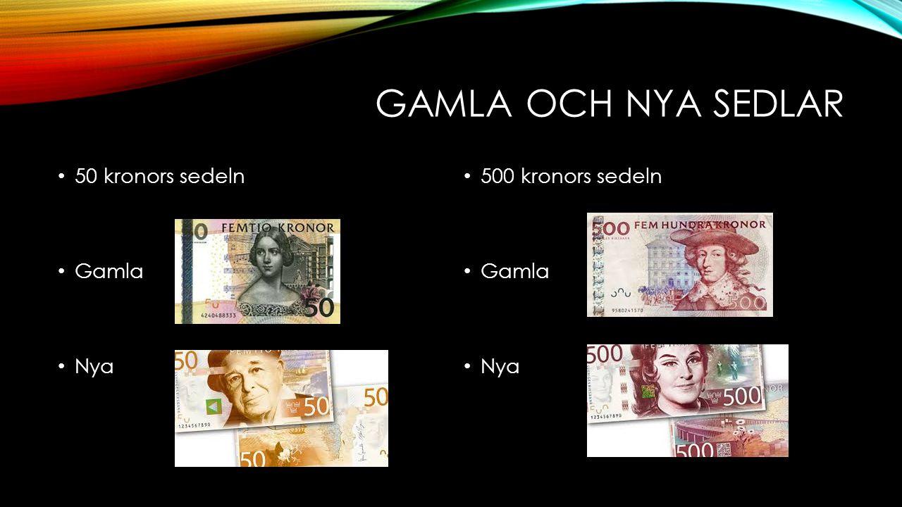 Gamla och nya sedlar 50 kronors sedeln Gamla Nya 500 kronors sedeln
