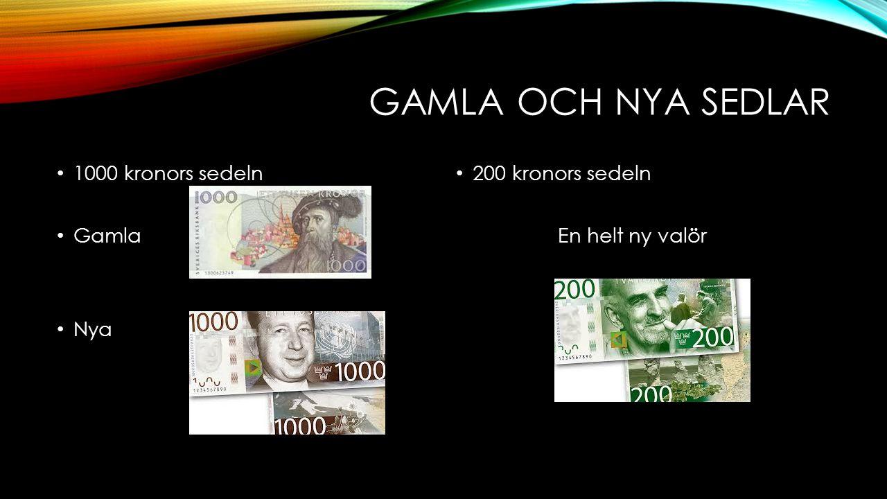 Gamla och nya sedlar 1000 kronors sedeln Gamla Nya 200 kronors sedeln