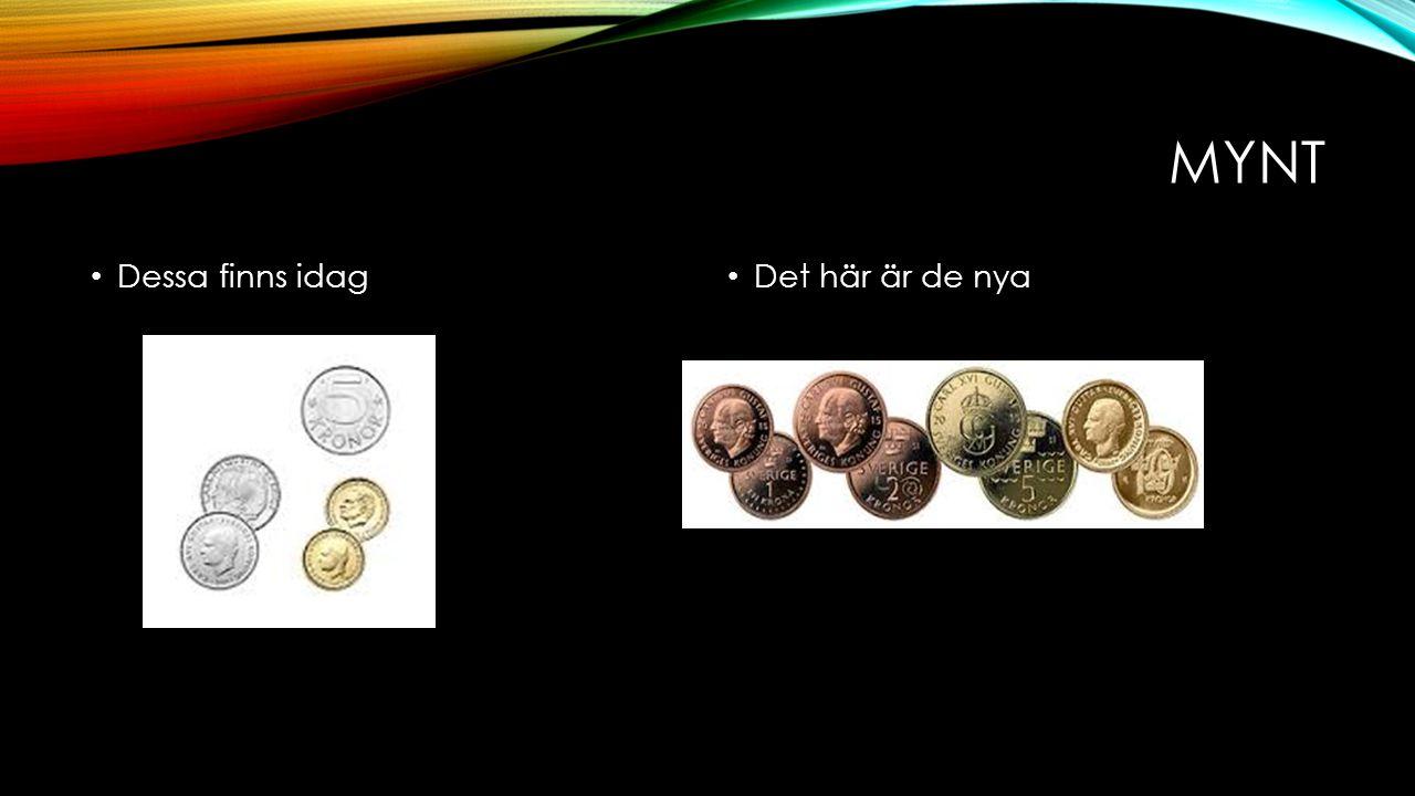 Mynt Dessa finns idag Det här är de nya