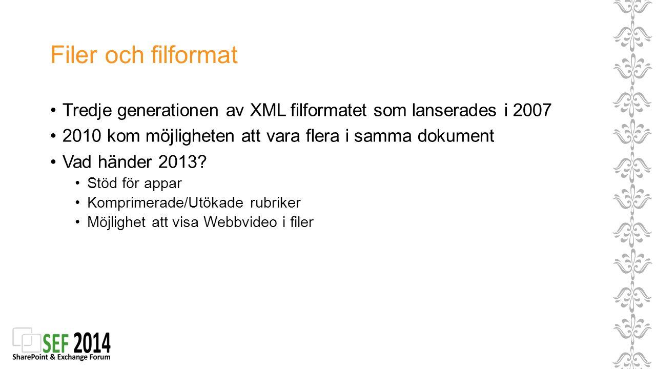 Filer och filformat Tredje generationen av XML filformatet som lanserades i 2007. 2010 kom möjligheten att vara flera i samma dokument.