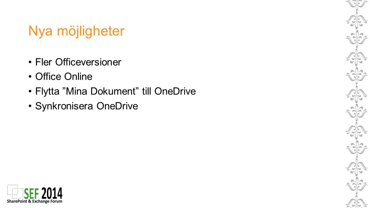 Nya möjligheter Fler Officeversioner Office Online