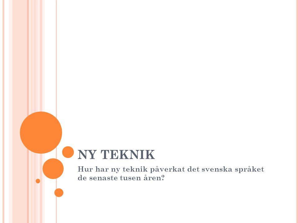 Hur har ny teknik påverkat det svenska språket de senaste tusen åren