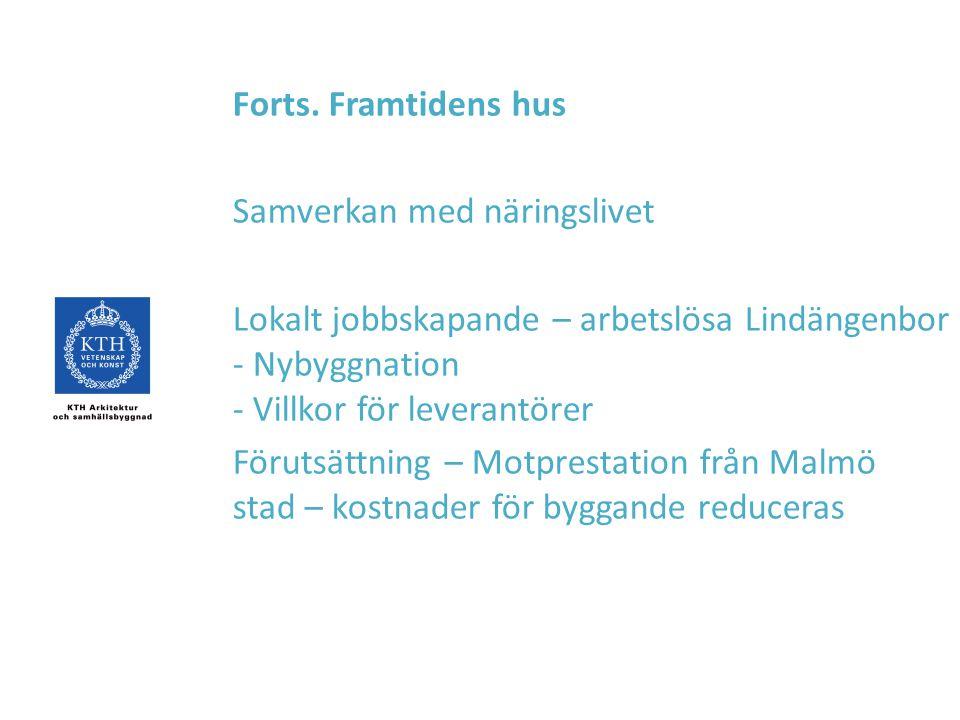 Forts. Framtidens hus Samverkan med näringslivet. Lokalt jobbskapande – arbetslösa Lindängenbor - Nybyggnation - Villkor för leverantörer.