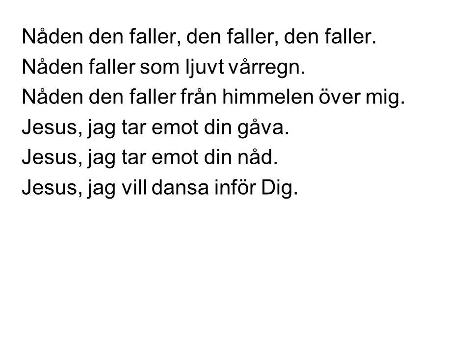 Nåden den faller, den faller, den faller.